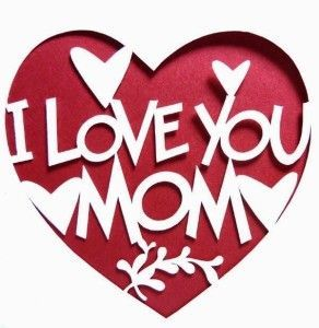 I Love You Messages For Mom- Cute Love Messages For Mom