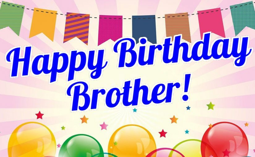 Happy Bday Wishes Images For Brother