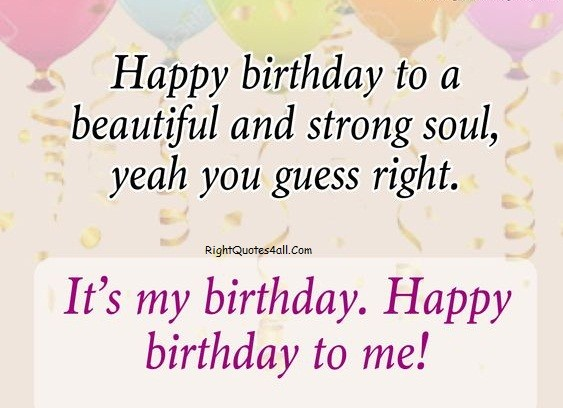 Happy Birthday to Me Wishes