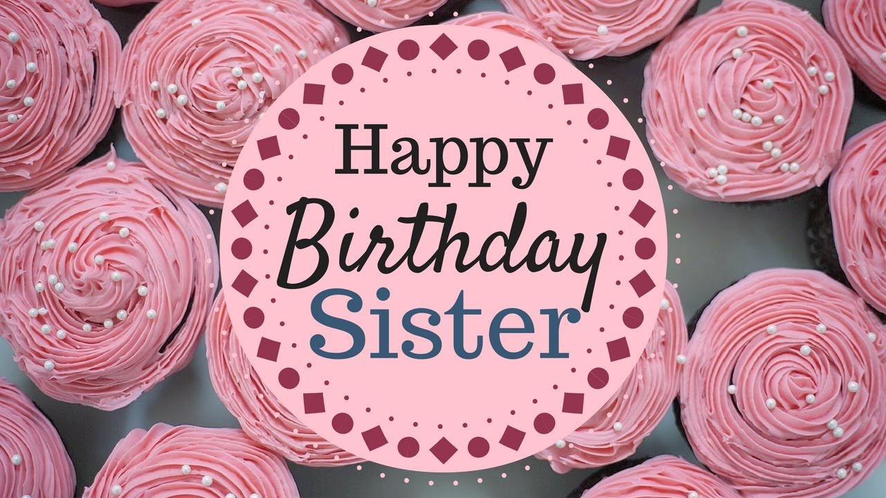 Happy Birthday Sister Wishes