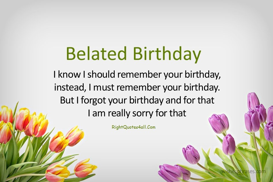 Belated Happy Birthday Quotes Belated Birthday Wishes And Messages